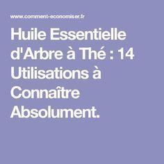 Huile Essentielle d'Arbre à Thé : 14 Utilisations à Connaître Absolument.