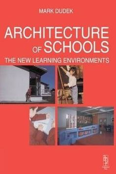 Architecture of schools : the new learning environments, 2000.