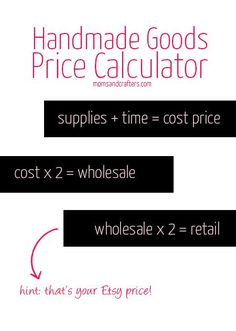 top tips for selling on Etsy - handmade goods price calculator. Enjoy!