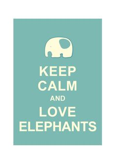 Large 13X19 Keep Calm and Love Elephants : Light Teal Personalized custom Wedding Birthday Anniversary Gift Children Kids Home Decor. $15.80, via Etsy.