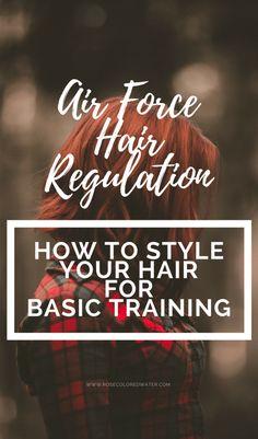 Air Force Hair Regulation Females | Rose Colored Water #military #hair #enlistment