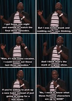 Netflix is a really important companion in these trying times. | 27 Times Hannibal Buress Perfectly Described Being In Your Mid-Twenties
