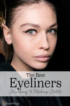The Best Eyeliners According to Makeup Artists - 15 Minute Beauty Fanatic-There are so many great eyeliners, but which are the best? I got the scoop from professional makeup artists. These are their go-to must have eyeliners! Perfect Eyeliner, Best Eyeliner, Eyeliner Styles, How To Apply Eyeliner, Winged Eyeliner, Eyeliner Ideas, Brown Eyeliner, Makeup Tips, Eye Makeup