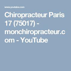 Chiropracteur Paris 17 (75017)  - monchiropracteur.com - YouTube Paris 13, Youtube, Youtubers, Youtube Movies
