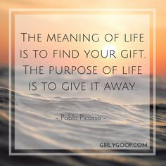 Find your gift, put it into action and share it with the world!