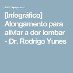 [Infográfico] Alongamento para aliviar a dor lombar - Dr. Rodrigo Yunes