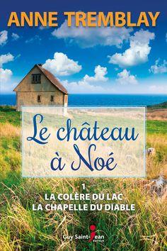 Le château à Noé - tome 1 - Anne Tremblay Guy, Saint Jean, Chapelle, Cinema, Mindfulness, Romans, Books, Books To Read, Reading