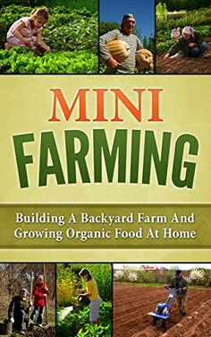 FREE TODAY Mini Farming: Building A Backyard Farm And Growing Organic Food At Home (Backyard Homesteading, Square Foot Gardening Book 1) by Mark O'Connell http://www.amazon.com/dp/B0106IA3SO/ref=cm_sw_r_pi_dp_5RJPvb0B11CDX