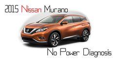 2015 Nissan Murano No Power and stalling Diagnosis - https://autofixpal.com/2015-nissan-murano-no-power-and-stalling-diagnosis/ -
