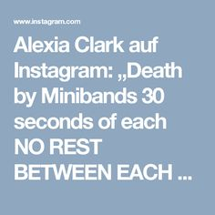 """Alexia Clark auf Instagram: """"Death by Minibands 30 seconds of each NO REST BETWEEN EACH MOVEMENT ONLY REST AFTER EACH 1:30min set 3-5 ROUNDS #alexisclark…"""" • Instagram"""