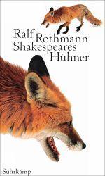 2012 KW18 - Ralf Rothmann: Shakespeares Hühner