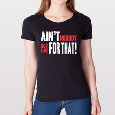 Ain't Nobody Got Time For That Funny Rap Hip Hop Cool Video Womens Shirt Medium Black ...   Ain't Nobody Got Time For That Funny Rap Hip Hop Cool Video Womens Shirt Medium Black ...  #KidDyno #Beats #Producer Sign up today, over 100s of free downloads http://kidDyno.com