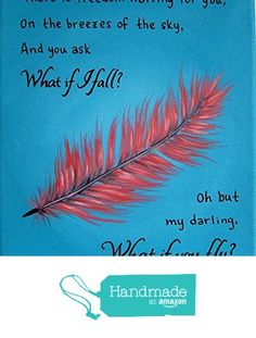 What if I Fall Oh but My Darling What if You Fly Quote Artwork Inspirational Wall Art Print 8x10 Inches from Paintspiration https://www.amazon.com/dp/B01B6HEDW6/ref=hnd_sw_r_pi_dp_mFRCxb8T442CM #handmadeatamazon