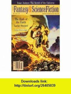 The Magazine of Fantasy  Science Fiction, March 1989 (Vol. 76, No. 3) Lucius Shepard, John Morressy, Jane Yolen, Edward L. Ferman, Isaac Asimov, Harlan Ellison, Suzette Haden Elgin ,   ,  , ASIN: B000J5QYTC , tutorials , pdf , ebook , torrent , downloads , rapidshare , filesonic , hotfile , megaupload , fileserve
