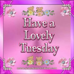 Have A Lovely Tuesday good morning tuesday tuesday quotes tuesday images good morning tuesday tuesday quote images Tuesday Images, Tuesday Pictures, Tuesday Quotes, Good Morning Picture, Morning Pictures, Good Morning Quotes, Happy Week, Happy Tuesday, Text Imagines