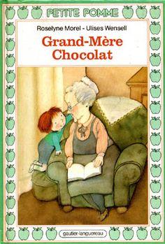 Grand-Mère Chocolat, por Roselyne Morel. Ilustraciones de Ulises Wensell. Paris: Gautier-Languereau, 1988