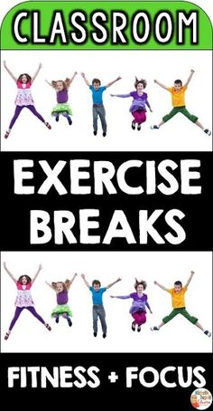 CLASSROOM EXERCISE BREAKS FOR STUDENTS