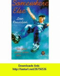 Somewhere Else (9780340722640) Leon Rosselson , ISBN-10: 0340722649  , ISBN-13: 978-0340722640 ,  , tutorials , pdf , ebook , torrent , downloads , rapidshare , filesonic , hotfile , megaupload , fileserve