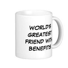 """World's Greatest Friend with Benefits"" Mug"