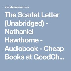 The Scarlet Letter (Unabridged) - Nathaniel Hawthorne - Audiobook - Cheap Books at GoodCheapBooks.com: Buy the Cheapest New Books