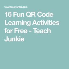 16 Fun QR Code Learning Activities for Free - Teach Junkie