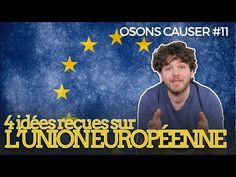 Le journal de BORIS VICTOR : Quatre idées reçues sur l'Europe, par Osons causer...