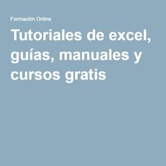 Tutoriales de excel, guías, manuales y cursos gratis