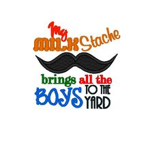 My Milkstache Mustache brings all the boys to the Yard. Machine Embroidery Design Digitized File 4x4 5x7 6x10. £2.20, via Etsy.
