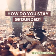 This year can without a doubt be described as unpredictable and chaotic. So think for a moment: how do you keep yourself grounded when you're starting to feel uneasy?