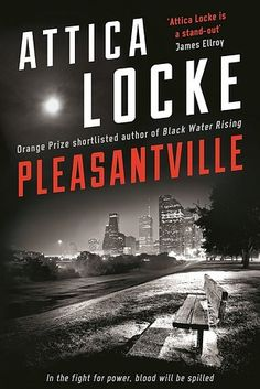 Pleasantville by Attica Locke | 20 Incredible Books From The Past Year That You Need To Read Right Now