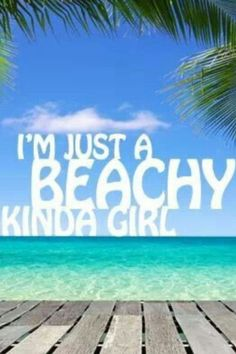 I'm just a beachy kinda girl. #beach #quotes