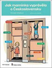 Jak maminka vyprávěla o Československu - Michaela Vetešková   Databáze knih
