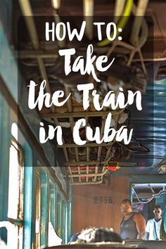 Everything you need to know about navigating Cuba's train system. It may not be the most comfortable experience, but you'll get a taste of real life Cuba! And save cash while cruising through the beautiful countryside!
