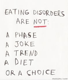 Truth. Eating disorders are NOT a lifestyle choice!