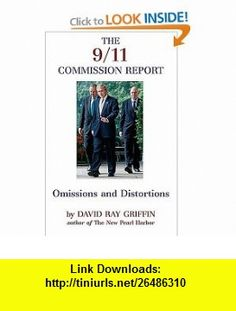 The 9/11 Commission Report Omissions And Distortions (9781566565844) David Ray Griffin , ISBN-10: 1566565847  , ISBN-13: 978-1566565844 ,  , tutorials , pdf , ebook , torrent , downloads , rapidshare , filesonic , hotfile , megaupload , fileserve