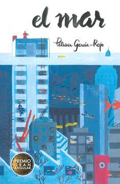 El mar / Patricia García Rojo. Una aventura de cazadores de tesoros en una ciudad sumergida bajo el mar. La vida no es siempre lo que parece. J  N GAR-ROJ mar