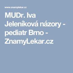MUDr. Iva Jeleníková názory - pediatr Brno - ZnamyLekar.cz