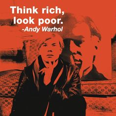 Think rich and look poor