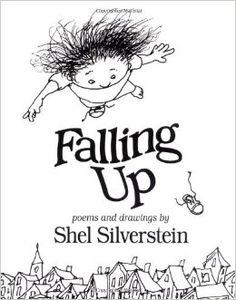 Falling up by Shel Silverstein.