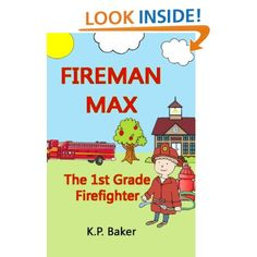 Fireman Max - The 1st Grade Firefighter: KP Baker