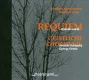 Zdenek Lukás: Requiem; Antonín Tucapský, György Orbán: Geistliche Chormusik [CD], 19960852