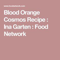 Blood Orange Cosmos Recipe : Ina Garten : Food Network