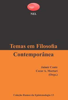Prof.Altair aguilar Temas em Filosofia Contemporânea  Coleção Rumos da Epistemologia 13 Jaimir Conte & Cezar A. Mortari (Orgs.)
