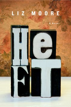 Heft by Liz Moore... my favorite book of 2012
