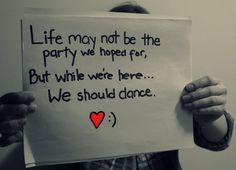 Life may not be the party we hoped for, but while we're here, we should dance. by -maddie.mills-, via Flickr
