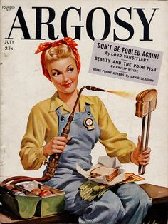 Illustration by Arthur Sarnoff for the cover of Argosy magazine, July WWII woman war worker (welder. Vintage Advertisements, Vintage Ads, Vintage Prints, Vintage Style, Retro Poster, A4 Poster, Wpa Posters, Old Magazines, Vintage Magazines