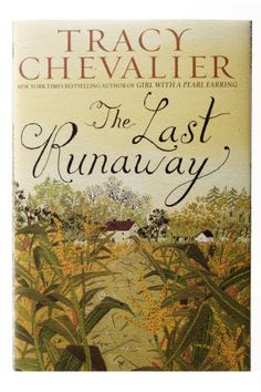 """Readers are fawning over """"The Last Runaway"""" by Tracy Chevalier, a historical fiction novel surrounding the Underground Railroad #books"""