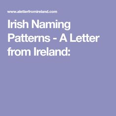 Irish Naming Patterns - A Letter from Ireland: