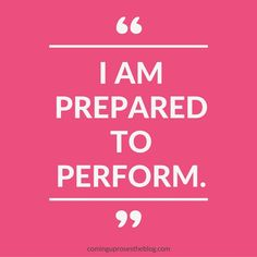 """I am prepared to perform."" - Monday Mantra"