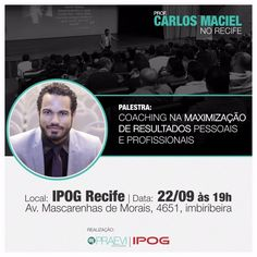 Atenção #Recife! No dia 22 de setembro, às 19 horas, ministrarei palestra na sede do @ipogpe. 🎯 Você pode fazer sua inscrição através deste link: 👉🏿 www.eventick.com.br/PalestraCoaching #ProfCarlosMaciel #Amor #Dedicação #Valores #CompartilharConhecimento #ConstruirHistórias #Inspiração #GenteQueInspira #PaixãoEmSerProfessor #PalestrantesCarlosMaciel #Palestras #IpogRecife #coaching #resultados #recife #pernambuco #diariodepernambuco